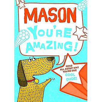 Mason - du bist erstaunlich!: Lesen Sie alles über warum du ein cooler Typ bist!