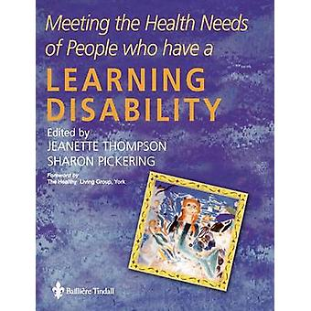 Meeting the Health Needs of People Who Have a Learning Disability by Thompson & Jeannette