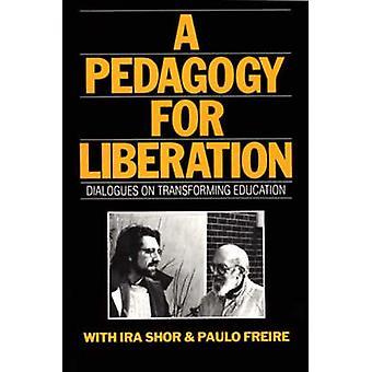 En pedagogik för befrielsen dialoger på att omvandla utbildning av Shor & Ira