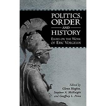 Ordre de la politique et histoire des essais sur le travail de Eric Voegelin par Hughes & Glenn