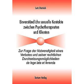 Einverstndliche sexuelle Kontakte zwischen Psychotherapeuten und Klienten by Dietrich & Lutz