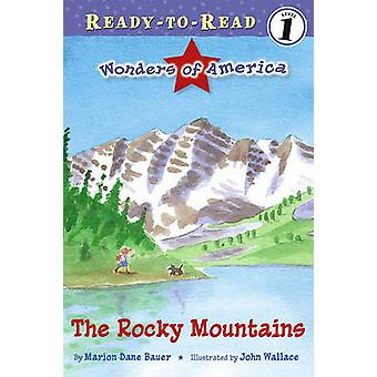 The Rocky Mountains by Marion Dane Bauer - John Wallace - 97806898694