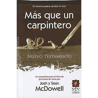 Nuevo Testamento Mas Que Un Carpintero-Ntv by Josh McDowell - Sean Mc