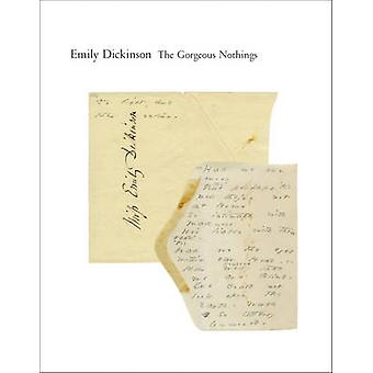 The Gorgeous Nothings - Emily Dickinson's Envelope Poems by Emily Dick