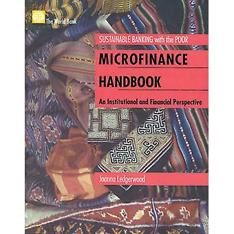 Microfinance Handbook - An Insitutional and Financial Perspective by W