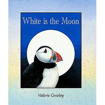 White is the Moon by Valerie Greeley - 9780992747305 Book