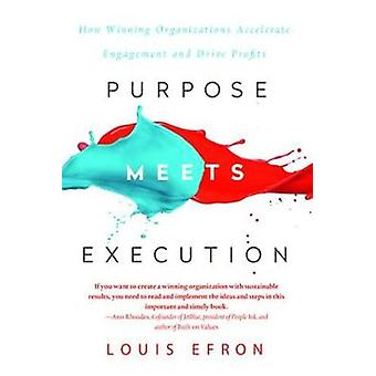 Purpose Meets Execution - How Winning Organizations Accelerate Engagem