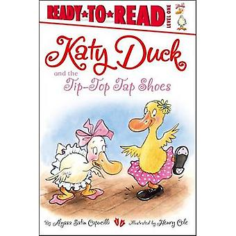 Katy Duck and the Tip-Top Tap Shoes by Alyssa Satin Capucilli - Henry