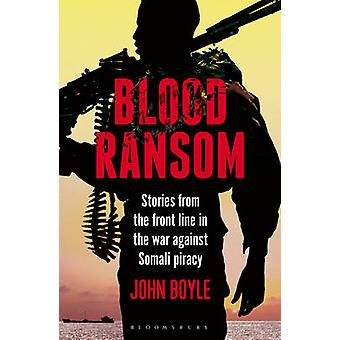 Blood Ransom - Stories from the Front Line in the War Against Somali P