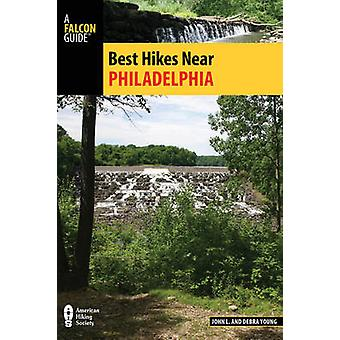 Best Hikes Near Philadelphia by John Young - Debra Young - 9781493006