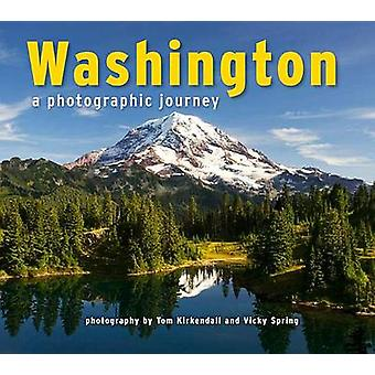 Washington - A Photographic Journey by Tom KirKendall - Vicky Spring -