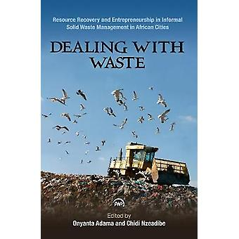 Dealing with Waste - Resource Recovery and Entrepreneurship in Informa