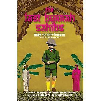 The Last Burrah Sahibs by Max Scratchmann - 9781904246381 Book