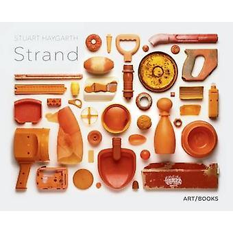 Strand by Stuart Haygarth - Robert Macfarlane - Deyan Sudjic - 978190