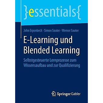 E-Learning Und Blended Learning - Selbstgesteuerte Lernprozesse Zum Wi