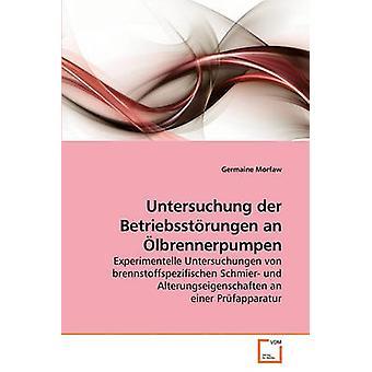 Untersuchung der Betriebsstrungen an lbrennerpumpen by Morfaw & Germaine