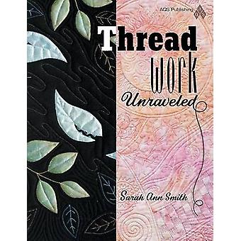 Threadwork Unraveled by Sarah Ann Smith - 9781574329995 Book