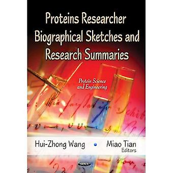 Proteins Researcher Biographical Sketches and Research Summaries