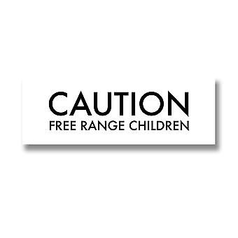 Hill Interiors Caution Free Range Children Quote Wall Plaque