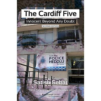 The Cardiff Five Innocent Beyond Any Doubt by Sekar & Satish