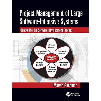 Project Management of Large SoftwareIntensive Systems by Marvin Gechman