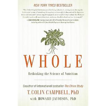 Whole by Campbell & T. Colin & Ph.D.