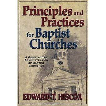 Principles and Practices for Baptist Churches (9th) by E.T. Hiscox -