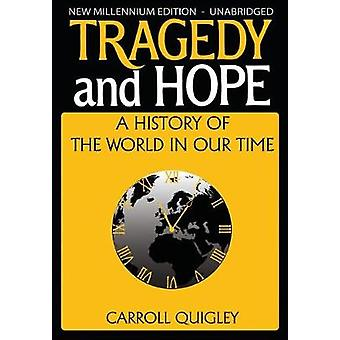 Tragedy and Hope A History of the World in Our Time by Quigley & Carroll