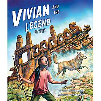 Vivian and the Legend of the Hoodoos by Terry Catasaus Jennings - 978