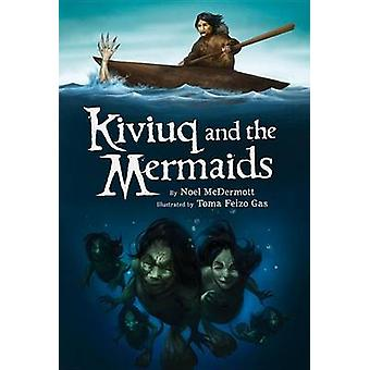 Kiviuq and the Mermaids by Noel McDermott - Toma Feizo Gas - 97817722