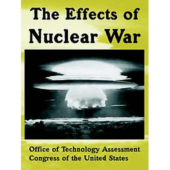 The Effects of Nuclear War by Office of Technology Assessment & Of Tech