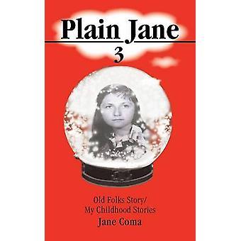 Plain Jane 3 gamle folks Story min barndom historier av Coma & Jane