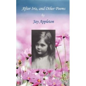 After Iris and Other Poems by Appleton & Jay