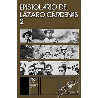 EPISTOLARIO DE LZARO CRDENAS 2 by Siglo Veintiuno Editores