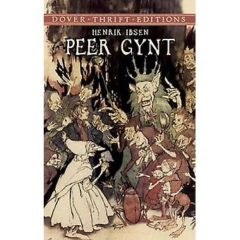 Peer Gynt by Henrik Ibsen - 9780486426860 Book