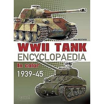 Encyclopedia of AFVs of World War II - Volume 1 - Tanks by Jean Restayn