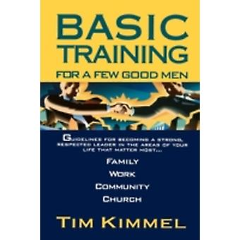 Basic Training for a Few Good Men by Kimmel & Tim