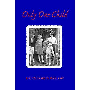 Only One Child by Barlow & Brian