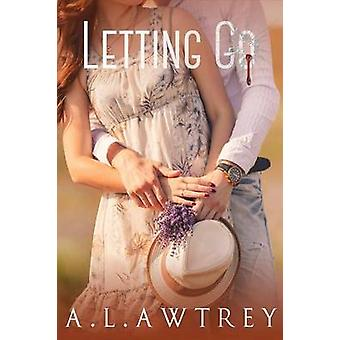 Letting Go A Contemporary Romantic Thriller by Awtrey & Anthony