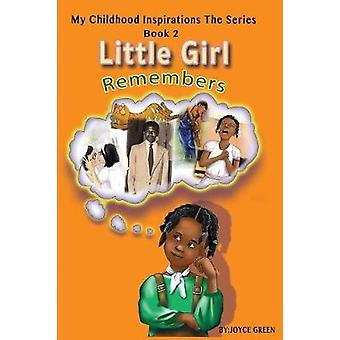 My Childhood Inspirations The Series Little Girl Remembers by Green & Joyce