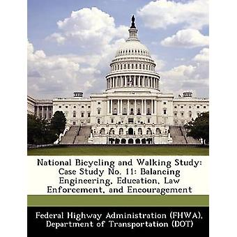 National Bicycling and Walking Study Case Study No. 11 Balancing Engineering Education Law Enforcement and Encouragement by Federal Highway Administration FHWA & D