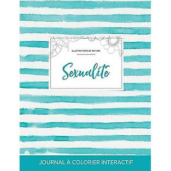 Journal de coloration adulte Sexualit Illustrations de nature Rayures turquoise by Wegner & Courtney