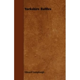 Yorkshire Battles by Lamplough & Edward