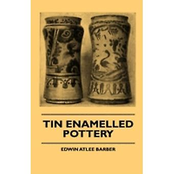 Tin Enamelled Pottery by Barber & Edwin Atlee
