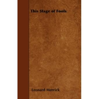 This Stage of Fools by Merrick & Leonard