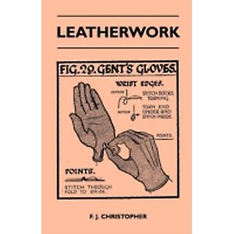 Leatherwork by Christopher & F. J.