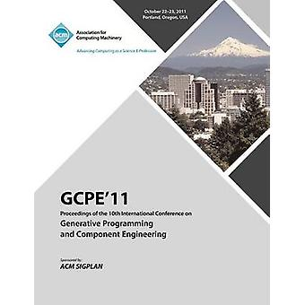 GPCE 11 Proceedings on the Tenth International Conference on Generative Programming and Component Engineering by GPCE 11 Conference Committee