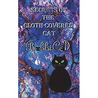 Secrets of the ClothCovered Cat by BobbiCat