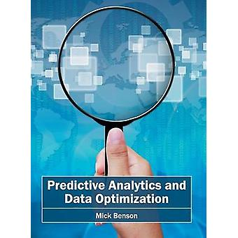 Predictive Analytics and Data Optimization by Benson & Mick