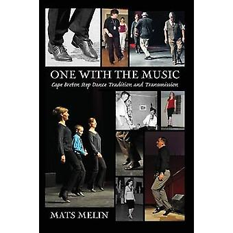 One With the Music Cape Breton Step Dancing Tradition and Transmission by Melin & Mats